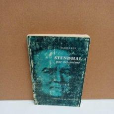 Libros de segunda mano: CLAUDE ROY - STENDHAL PAR LUI-MEME - EDITIONS DU SEUIL. Lote 269027904