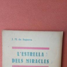 Libros de segunda mano: L'ESTRELLA DELS MIRACLES. JOSEP M.ª DE SAGARRA. LLIBRERIA MILLÀ.. Lote 269062353