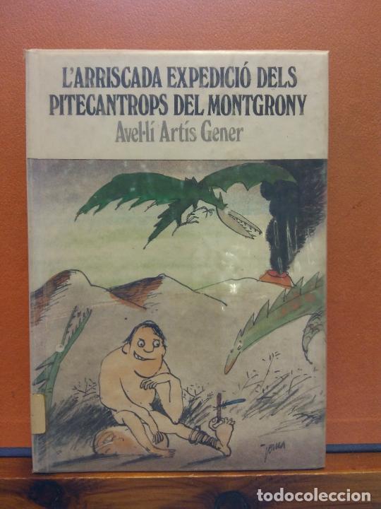L'ARRISCADA EXPEDICIÓ DELS PITECANTROPS DEL MONTGRONY. AVEL·LI ARTÍS GENER. ABADIA DE MONTSERRAT (Libros de Segunda Mano - Otros Idiomas)