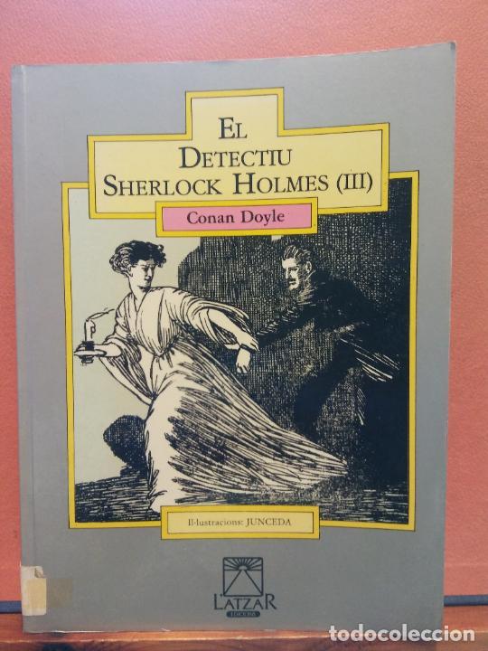 EL DETECTIU SHERLOCK HOLMES III CONAN DOYLE. L'ATZAR EDICIONS (Libros de Segunda Mano - Otros Idiomas)