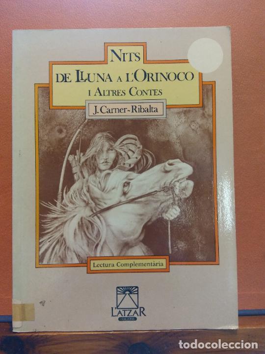 NITS DE LLUNA A L'ORINOCO I ALTRES CONTES. J. CARNER RIBALTA. L'ATZAR EDICIONS (Libros de Segunda Mano - Otros Idiomas)