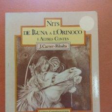Libros de segunda mano: NITS DE LLUNA A L'ORINOCO I ALTRES CONTES. J. CARNER RIBALTA. L'ATZAR EDICIONS. Lote 269066668