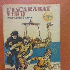 Libros de segunda mano: L'ESCARABAT VERD. MERCÈ CANELA GARAYOA. EDICIONS LA GALERA. Lote 269067163