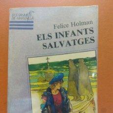 Libros de segunda mano: ELS INFANTS SALVATGES. FELICE HOLMAN. EDICIONS LA GALERA. Lote 269067623