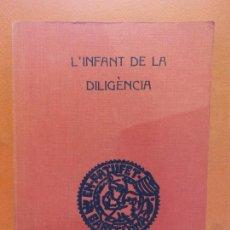 Libros de segunda mano: L'INFANT DE LA DILIGENCIA. JOSEP Mª FOLCH I TORRES. JOSEP BAGUÑA, EDITOR. Lote 269067858