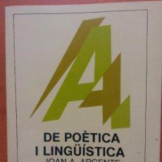 Libros de segunda mano: DE POÈTICA I LINGÜISTICA. JOAN A. ARGENTE. EDICIONS EDIPOIES. Lote 269068268