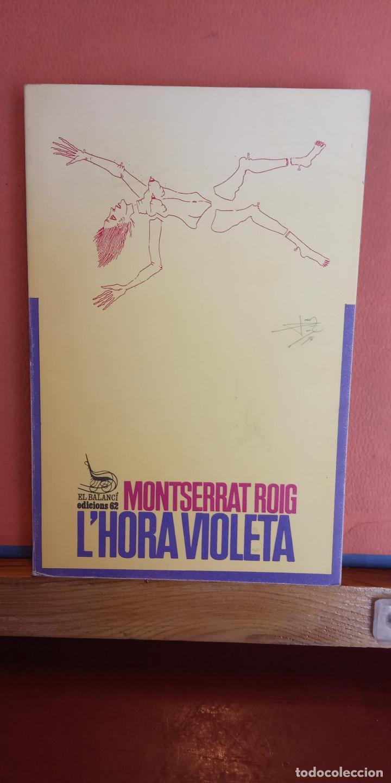 L'HORA VIOLETA. MONTSERRAT ROIG. EDICIONS 62. (Libros de Segunda Mano - Otros Idiomas)