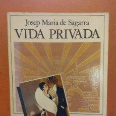 Libros de segunda mano: VIDA PRIVADA. JOSEP MARIA DE SAGARRA. EDICIONS PROA. Lote 269069208