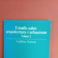 Libros de segunda mano: ESTUDIS SOBRE ARQUITECTURA I URBANISME. VOLUM 2. GUILLEM FORTEZA. UNIVERSITAT DE PALMA.. Lote 269069213