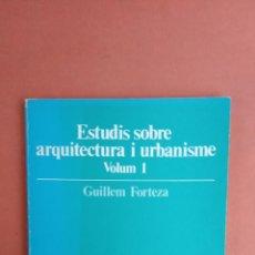 Libros de segunda mano: ESTUDIS SOBRE ARQUITECTURA I URBANISME. VOLUM 1. GUILLEM FORTEZA. UNIVERSITAT DE PALMA.. Lote 269069263