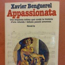 Libros de segunda mano: APPASSIONATA. XAVIER BENGUEREL. EDITORIAL PLANETA. Lote 269069348
