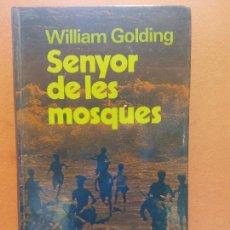Libros de segunda mano: SENYOR DE LES MOSQUES. WILLIAM GOLDING. EDICIONS 62. Lote 269069568