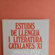 Libros de segunda mano: ESTUDIS DE LLENGUA I LITERATURA CATALANES/XI. ANTONI M. BADIA. PUBLICACIONS DE L'ABADIA DE MONTSERRA. Lote 269069633