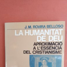 Libros de segunda mano: LA HUMANITATA DE DEU. J.M. ROVIRA BELLOSO. EDICIONS 62.. Lote 269070323