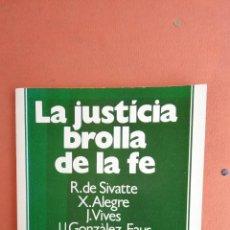 Libros de segunda mano: LA JUSTICA BROLLA DE LA FE. J. VIVES. EDITORIAL CLARET.. Lote 269070558