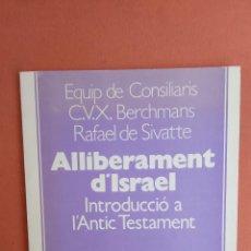 Libros de segunda mano: ALLIBERAMENT D'ISRAEL. RAFAEL DE SIVATTE. EDITORIAL CLARET.. Lote 269070793