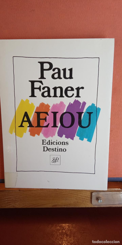 AEIOU. PAU FANER. EDICIONS DESTINO. (Libros de Segunda Mano - Otros Idiomas)