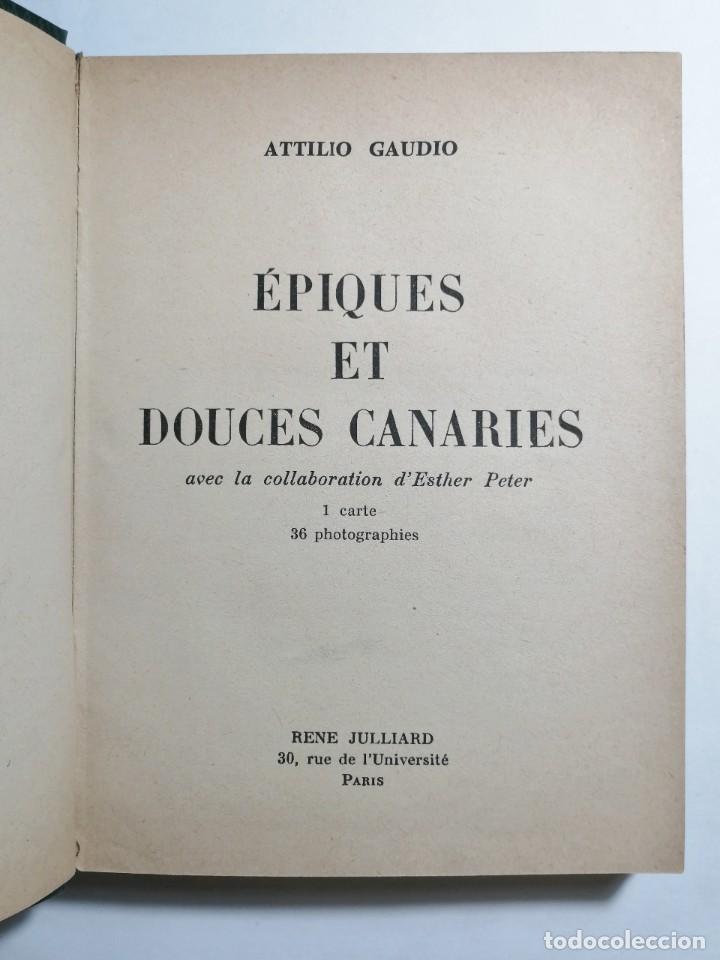 ATTILIO GAUDIO. ÉPIQUES ET DOUCES CANARIES. 1958. (Libros de Segunda Mano - Otros Idiomas)