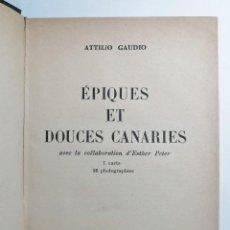 Libros de segunda mano: ATTILIO GAUDIO. ÉPIQUES ET DOUCES CANARIES. 1958.. Lote 269071123