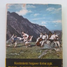 Libros de segunda mano: POD WIERCHAMI TART. KAZIMIERZ SAYSSE-TOBICZYK. NASZA KSIEGARNIA,1960. CON DEDICATORIA. Lote 269083833