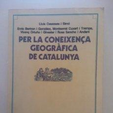 Libros de segunda mano: PER LA CONEIXENÇA GEOGRÀFICA DE CATALUNYA. LLUÍS CASASSAS I SIMÓ. EDICIONS 62. Lote 269110828