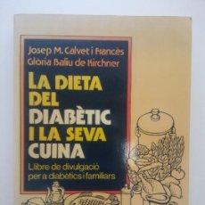 Libros de segunda mano: LA DIETA DEL DIABÉTIC I LA SEVA CUINA. JOSEP M. CALVET I FRANCES. GLORIA BALIU DE KIRCHNER. ED HERDE. Lote 269111683