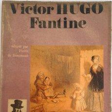Libros de segunda mano: FANTINE - VICTOR HUGO. Lote 268921849