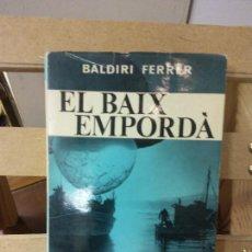 Libros de segunda mano: EL BAIX EMPORDÀ. BALDIRI FERRER. EDITORIAL SELECTA.. Lote 269277568