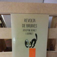 Libros de segunda mano: REVOLTA DE BRUIXES. JOSEP M. BENET I JORNET. ELISEU DLIMENT, EDITOR.. Lote 269278593