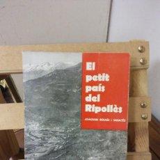 Libros de segunda mano: EL PETIT PAÍS DEL RIPOLLÈS. JOAQUIM BOIXÉS I SABATÉS. EDICIONS MAIDEU-RIPOLL.. Lote 269278973