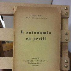 Libros de segunda mano: L'AUTONOMIA EN PERILL. J. ESTELRICH. LLIBRERIA CATALONIA.. Lote 269279723