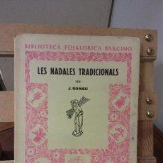 Libros de segunda mano: LES NADALES TRADICIONALS. J. ROMEU. BARCELONA 1952.. Lote 269280088