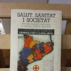 Libros de segunda mano: SALUT, SANITAT I SOCIETAR. JORDI GOL. 7X7 EDICIONS.. Lote 269281173