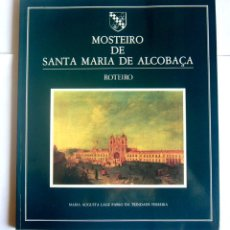 Libros de segunda mano: MOSTEIRO DE SANTA MARIA DE ALCOBAÇA - ROTEIRO - MARIA AUGUSTA LAGE PABLO DA TRINIDADE FERREIRA. Lote 269336153