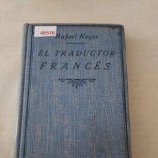 Libros de segunda mano: 48516 - EL TRADUCTOR FRANCES - POR RAFAEL REYES - 4ª EDICION - AÑO 1925. Lote 269340318