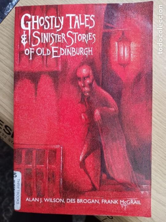 GHOSTLY TALES AND SINISTER STORIES OF OLD EDINBURGH - EN INGLES (Libros de Segunda Mano - Otros Idiomas)