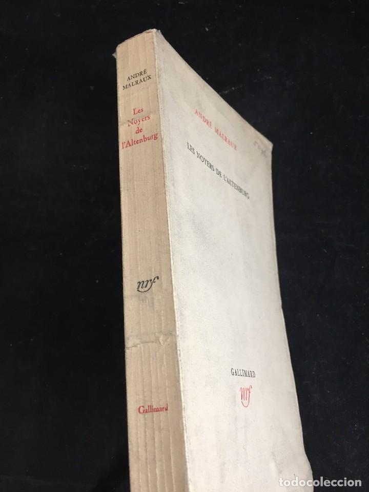 Libros de segunda mano: LES NOYERS DE LALTENBURG. André MALRAUX. Gallimard, nrf, 1948, edición original en francés. - Foto 2 - 269455958
