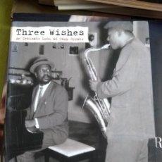 Libros de segunda mano: LIBRO THREE WISHES AN INTIMATE LOOK AT JAZZ GREATS. Lote 269468473