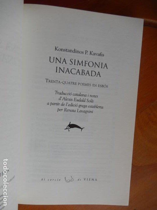 Libros de segunda mano: UNA SINFONIA INACABADA - K. P. KAVAFIS - EL CERCLE DE VIENA 2008. - Foto 3 - 269469418