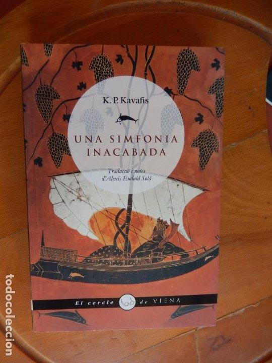 UNA SINFONIA INACABADA - K. P. KAVAFIS - EL CERCLE DE VIENA 2008. (Libros de Segunda Mano - Otros Idiomas)