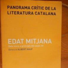 Libros de segunda mano: PANORAMA CRÍTIC DE LA LITERATURA CATALANA - EDAT MITJANA I - ALBERT HAUF - VICENS VIVES 1ª ED. 2010.. Lote 269470563
