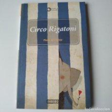 Libros de segunda mano: CIRCO RIGATONI PINTO & CHINTO EDITORIAL EVEREST GALICIA AÑO 2008 - LIBRO EN GALLEGO. Lote 269609863