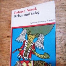 Libros de segunda mano: TADEUSZ NOWAK: BIELSZE NAD SNIEG. Lote 269724348