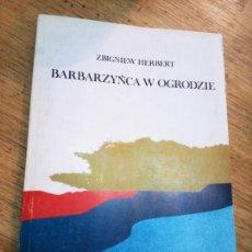 Libros de segunda mano: ZBIGNIEW HERBERT: BARBARZYNCA W OGRODZIE. Lote 269729143