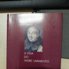 Libros de segunda mano: A VIDA DO PADRE SARMIENTO. CARLOS CASARES. 2001. Lote 269734698