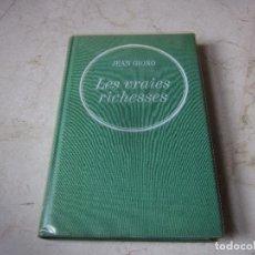 Libros de segunda mano: JEAN GIONO - LES VRAIES RICHESSES - EDITIONS BERNARD GRASSET 1972. Lote 269770478