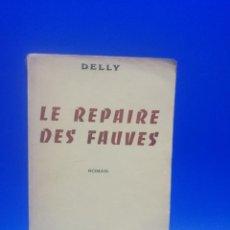 Libros de segunda mano: LE REPAIRE DES FAUVES. DELLY. EDITIONS JULES TALLANDIER. 1953. PAGS. 254.. Lote 269771478