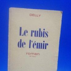 Libros de segunda mano: LE RUBIS DE L´EMIR. DELLY. PARIS, EDITIONS JULES TALLANDIER. 1951. PAGS. 238.. Lote 269771678