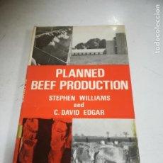 Libros de segunda mano: PLANNED BEEF PRODUCTION. STEPHEN WILLIAMS AND C.DAVID EDGAR. 1º ED. 1966. TAPA DURA. EN INGLES. Lote 269772393