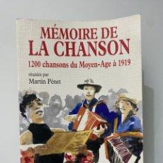 Libros de segunda mano: MÉMOIRE DE LA CHANSON. 1200 CHANSONS DU MOYEN-AGE À 1919 - PÉNET, MARTIN. Lote 269756848